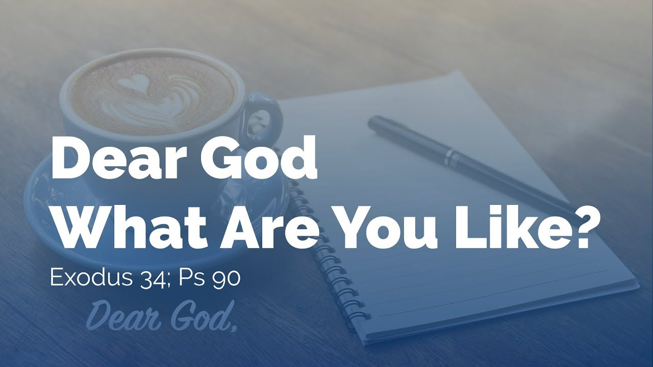 Dear God – What Are You Like?