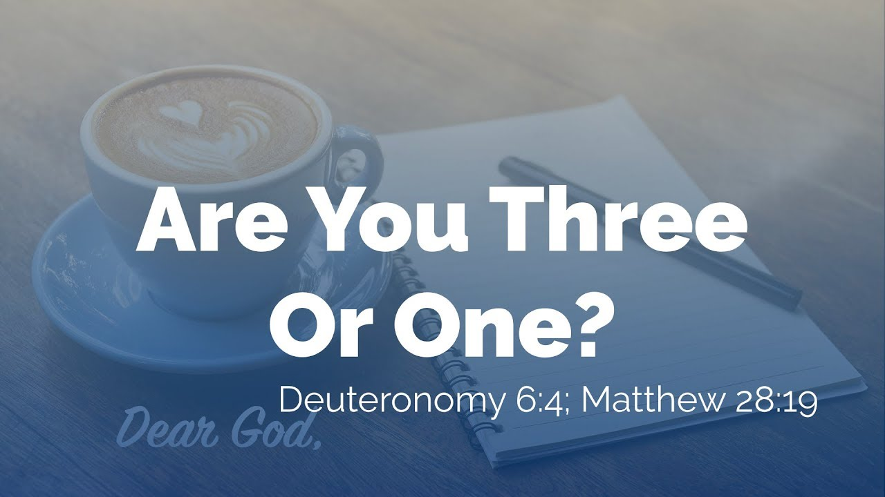 Dear God – Are You Three Or One?