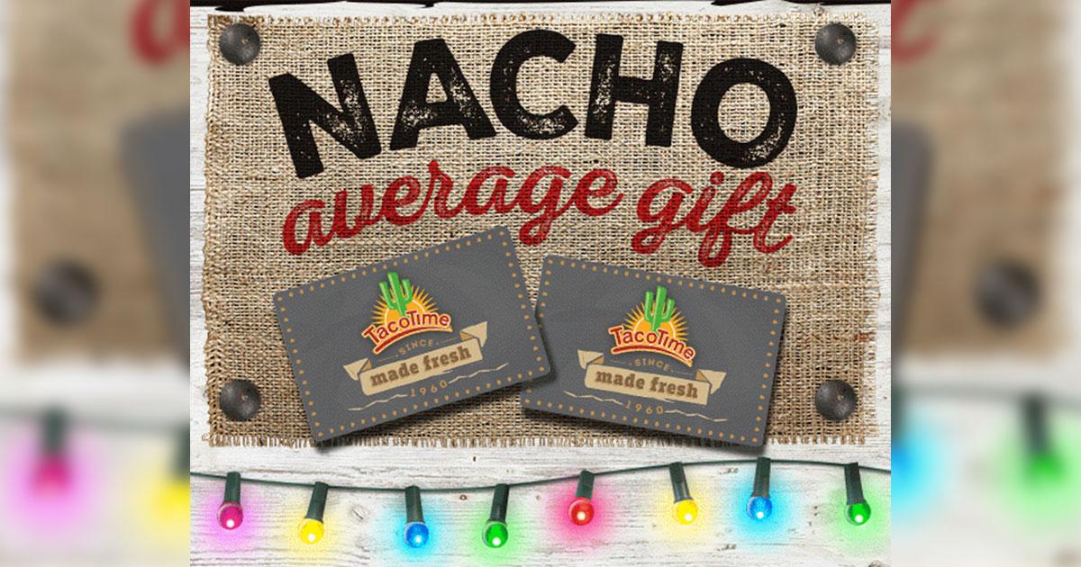 [Christmas Countdown] Nacho Average Gift! Taco Time Gift Cards