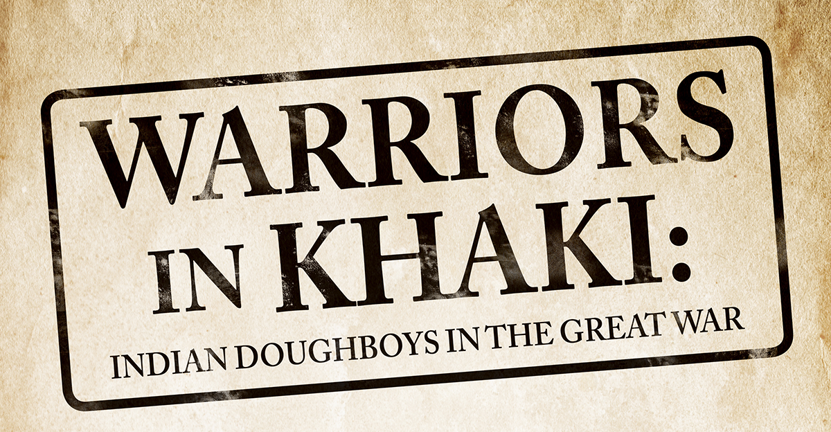 Warriors in Khaki: Indian Doughboys in the Great War