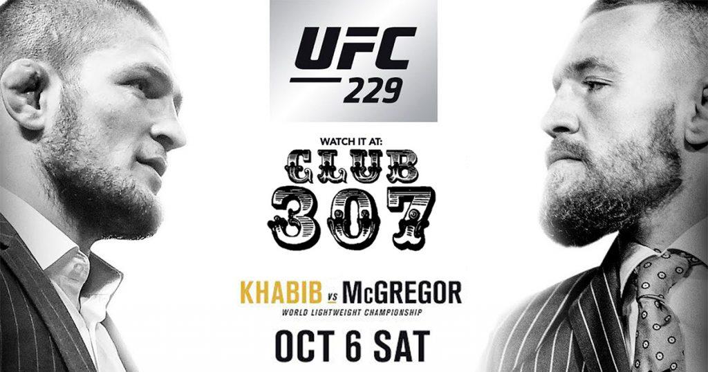 UFC 229: Khabib vs. McGregor. Watch Like a VIP at Club 307