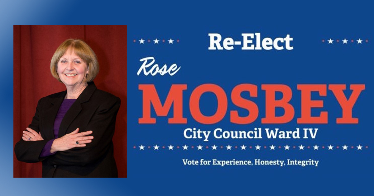Re-Elect Rose Mosbey City Council Ward IV