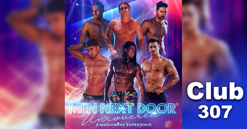 See the Magic Mike Experience at Club 307