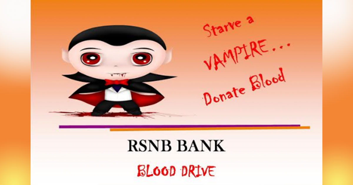 Starve a Vampire – Donate Blood at the RSNB Bank Blood Drive