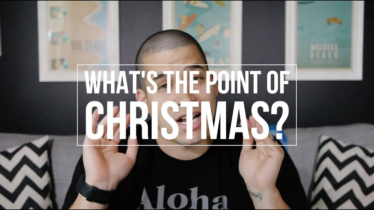 What Is The Point Of Christmas?