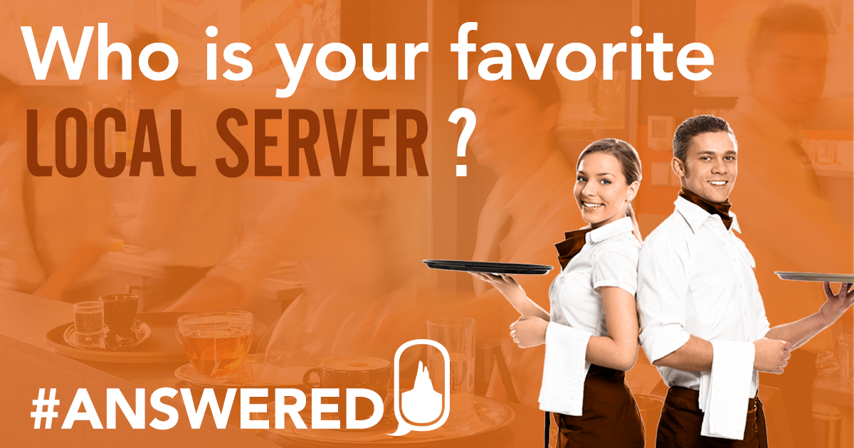#ANSWERED Favorite Local Servers