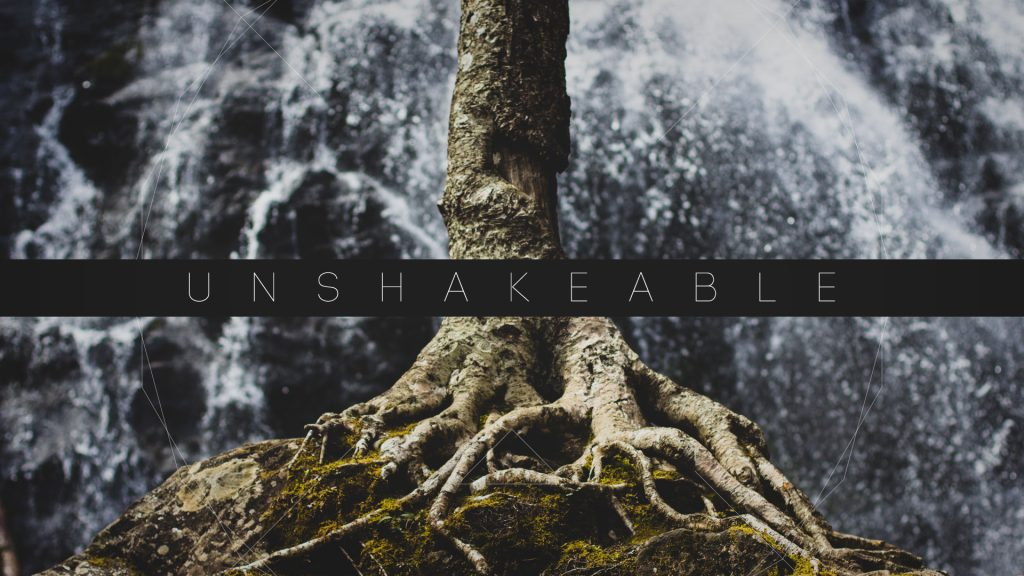 Unshakeable… LIVE Differently!