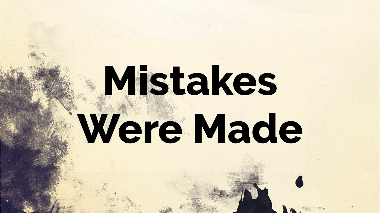 Getting Past Your Past   Mistakes Were Made