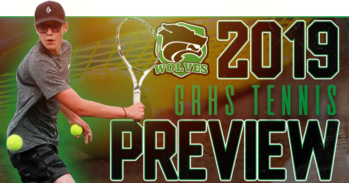 GRHS Tennis | 2019 Preview