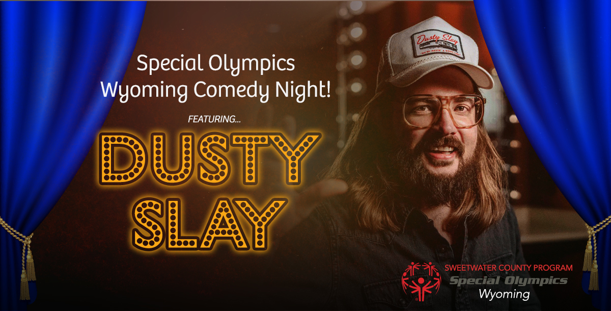 See Dusty Slay at Special Olympics Wyoming's Comedy Night this Saturday