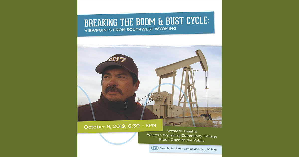 Breaking the Boom and Bust Cycle in Wyoming: Viewpoints from Southwest Wyoming hosted by Western