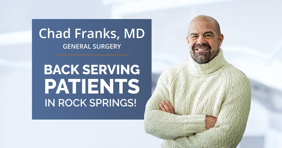 Dr. Chad Franks is Back Serving Patients in Rock Springs