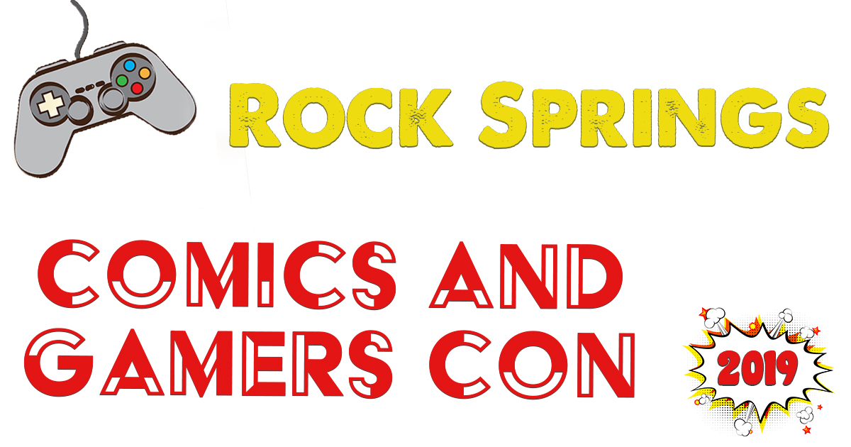 2nd Annual Rock Springs Comics & Gamers Con