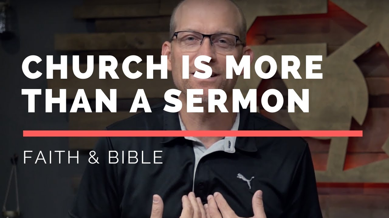 Church Is More Than A Sermon