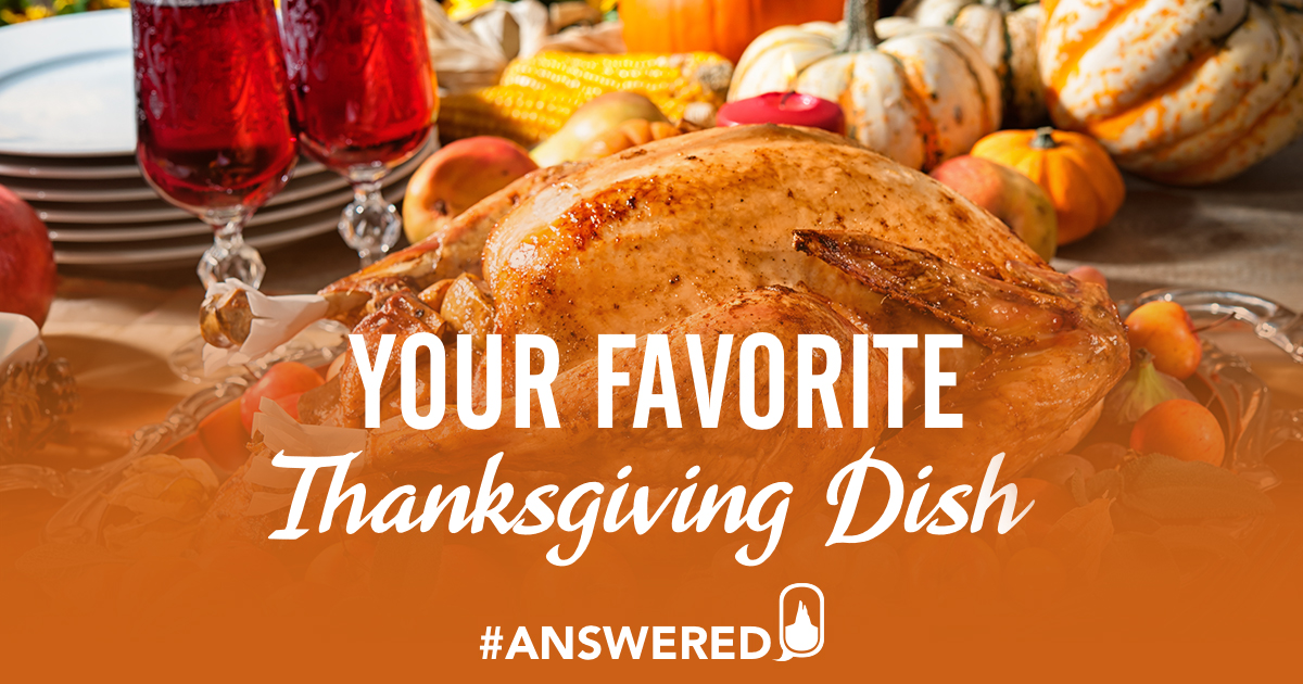 #ANSWERED: What is Your Favorite Thanksgiving Dish?
