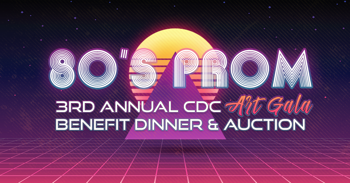 80's Prom Night–It's Time for the 3rd Annual CDC Art Gala Benefit Dinner & Auction
