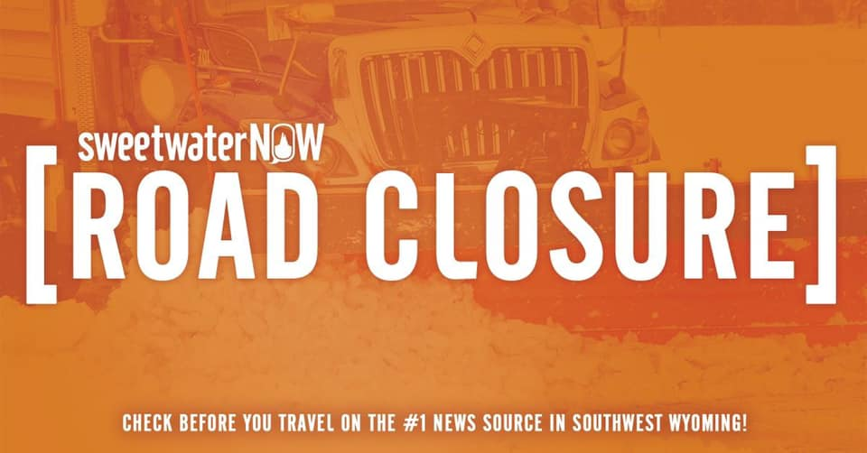 ROAD CLOSURES: I-80 Closed Eastbound from RS to Rawlins, 430 Closed Both Directions