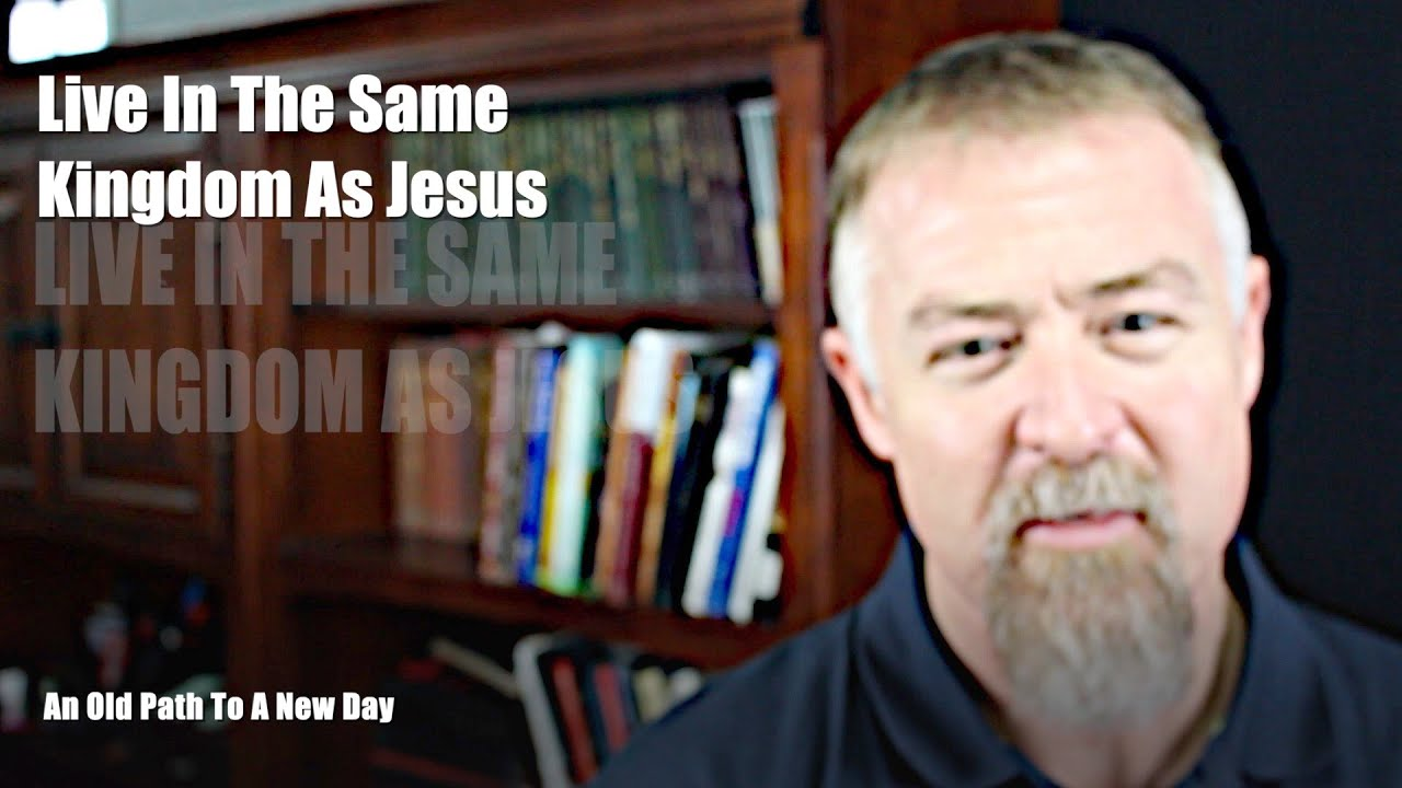 Live In The Same Kingdom As Jesus