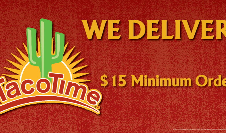 TacoTime Offers Delivery, Drive-Thru and Take Out to Feed Your Cravings