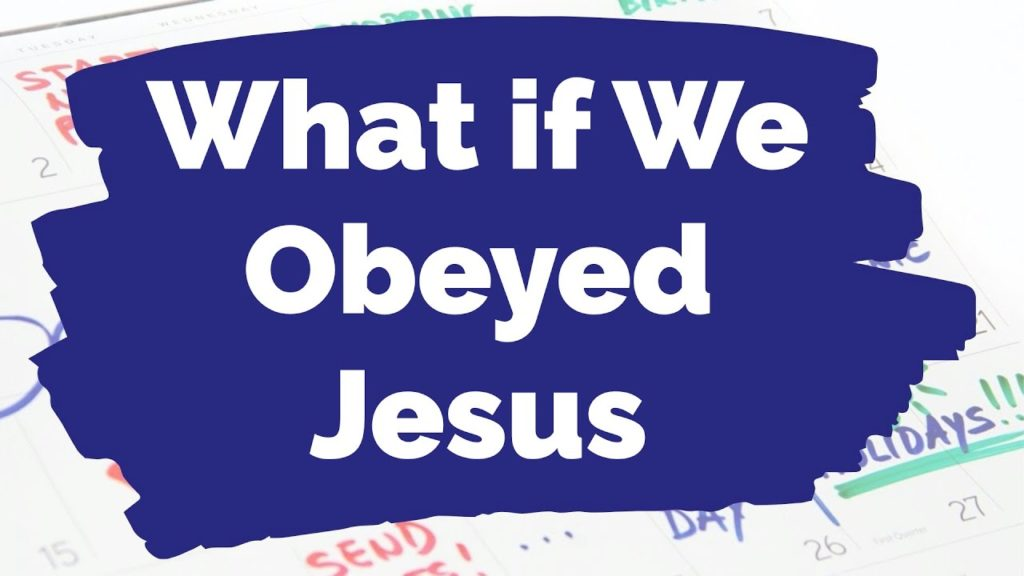 What If We Obeyed Jesus