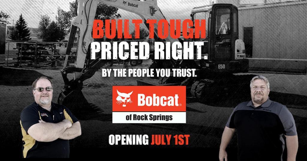 Bobcat of Rock Springs Opening July 1st