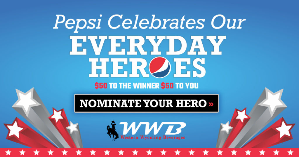 Nominate Your Hero for Western Wyoming Beverages' #EverydayHeroes Contest!